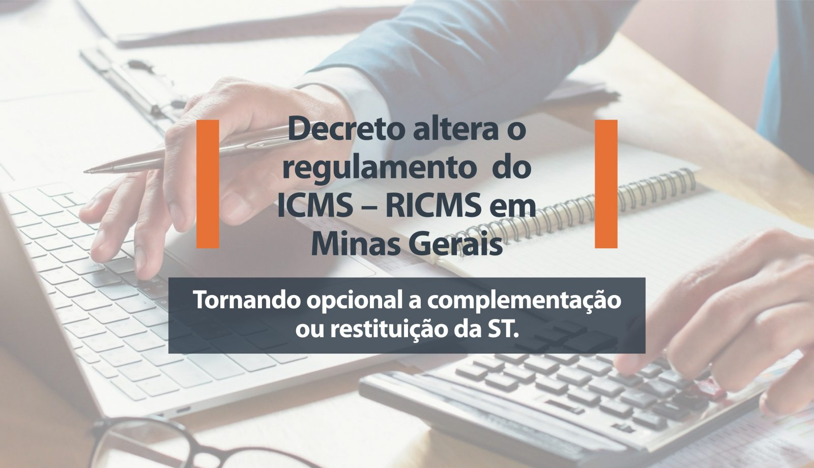 Decreto altera o regulamento do ICMS